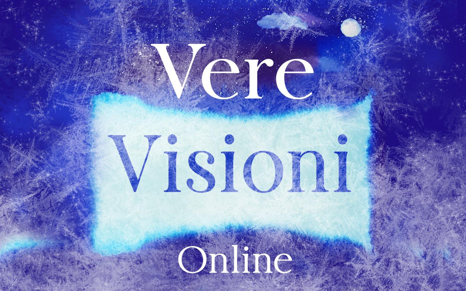 VERE VISIONI - ONLINE